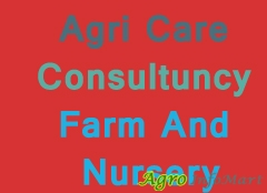 Agri Care Consultuncy Farm And Nursery