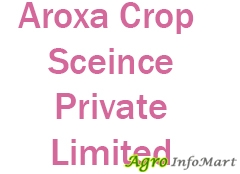Aroxa Crop Sceince Private Limited